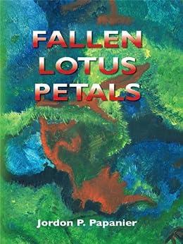 [Jordon Papanier]のFallen Lotus Petals (English Edition)