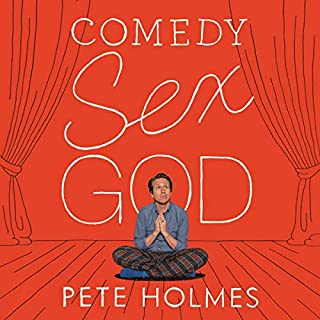Comedy Sex God                   By:                                                                                                                                 Pete Holmes                               Narrated by:                                                                                                                                 Pete Holmes                      Length: 6 hrs and 32 mins     83 ratings     Overall 4.8