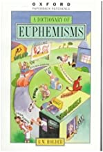 A Dictionary of Euphemisms (Oxford Quick Reference)