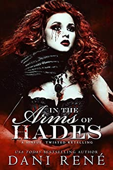 In the Arms of Hades: A twisted retelling by [Dani René, Candice Royer]