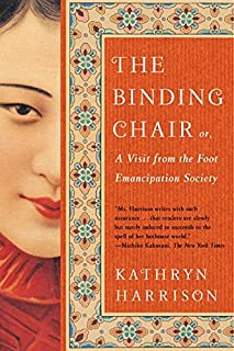 The Binding Chair, Or, A Visit from the Foot Emancipation Society: A Novel