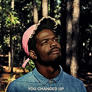 You Changed Up