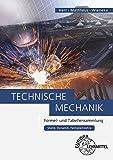 Technische Mechanik Formel- und Tabellensammlung: Statik, Dynamik, Festigkeitslehre - Horst Herr