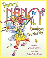 Fancy Nancy - Bonjour Butterfly