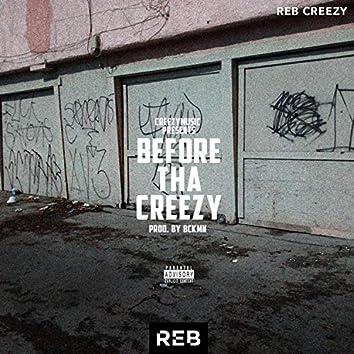 Before Tha Creezy