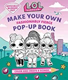 L.O.L. Surprise!: Make Your Own Pop-Up Book: Fashionably Fierce: (LOL Surprise Activity Book, Gifts for Girls Aged 5+, Coloring Book)