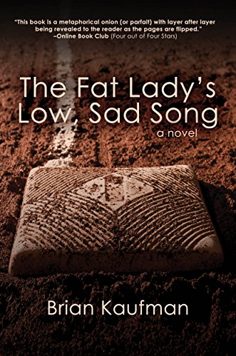 Book: The Fat Lady's Low, Sad Song by Brian Kaufman