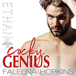 Cocky Genius: Ethan Cocker     Cocker Brothers, Book 9              By:                                                                                                                                 Faleena Hopkins                               Narrated by:                                                                                                                                 Ryan Valence,                                                                                        Victoria Mei                      Length: 5 hrs and 4 mins     3 ratings     Overall 4.0