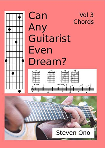 Can Any Guitarist Even Dream?: V3 Chords (CAGED?) (English Edition)