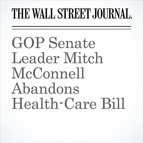 GOP Senate Leader Mitch McConnell Abandons Health-Care Bill copertina