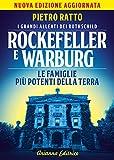 Rockefeller e Warburg. I grandi alleati dei Rothschild. Le famiglie più potenti della terra