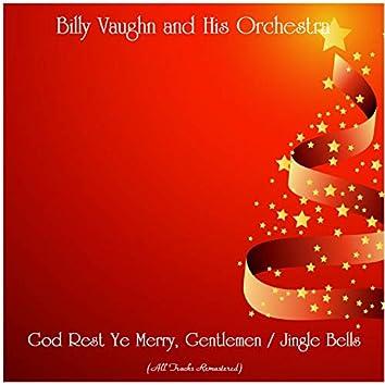 God Rest Ye Merry, Gentlemen / Jingle Bells (All Tracks Remastered)