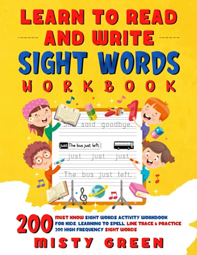 Learn To Read And Write Sight Words Workbook: 200 Must Know Sight Words Activity Workbook For Kids,