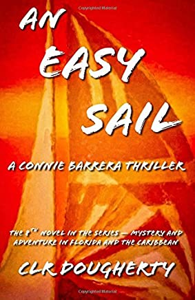 An Easy Sail: Mystery and Adventure in Florida and the Caribbean: Volume 8