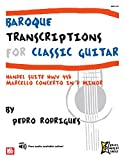 Baroque Transcriptions for Classic Guitar: Handel Suite HWV 448, Marcello Concerto in D Minor