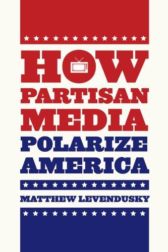 How Partisan Media Polarize America (Chicago Studies in American Politics) (English Edition)