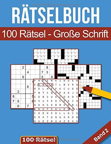 Rätselbuch - 100 Rätsel Große Schrift: Großes Rätselheft für Senioren & Erwachsene inkl. Sudoku, Kreuzwort- & Wortsuchrätseln - Band 2 (Rätselbücher in großer Schrift)