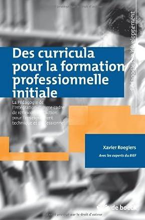 Des curricula pour la formation professionnelle initiale : La Pédagogie de lIntégration comme cadre de réflexion et daction pour lenseignement technique et professionnel: 1