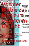 Von der Barbie zur Miss zum schöneren Gesicht: Mittels Einnahme von Vitaminen (Kollagensynthese) zum jugendlichen Gesicht/Hals sowie Isometrics/Muskelübungen (German Edition)