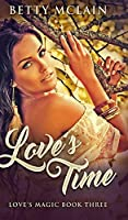 Love's Time (Love's Magic Book 3)