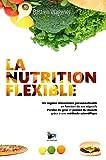 La Nutrition Flexible: Un régime alimentaire personnalisable en fonction de vos objectifs