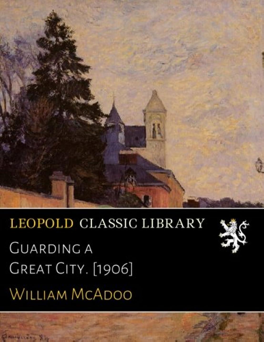 いまヒステリック対称Guarding a Great City. [1906]