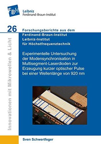 Experimentelle Untersuchung der Modensynchronisation in Multisegment-Laserdioden zur Erzeugung kurzer optischer Pulse bei einer Wellenlänge von 920 nm ... Leibniz-Institut für Höchstfrequenztechnik)