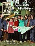 Republik der Werktätigen: Alltag in den Betrieben der DDR