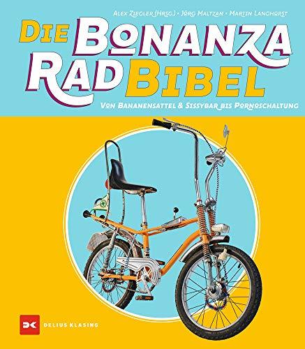Die Bonanzarad-Bibel: Von Bananensattel & Sissybar bis Pornoschaltung