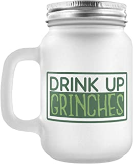 Drink Up Grinches Frosted Mason Jar 13cm