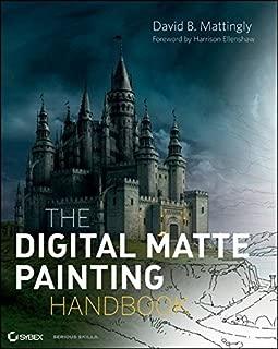 The Digital Matte Painting Handbook by David B. Mattingly (2011-04-12)