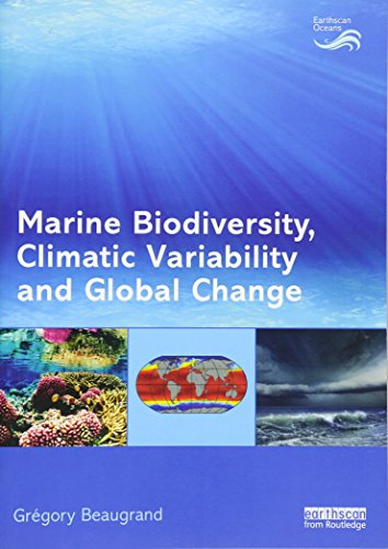 Compare Textbook Prices for Marine Biodiversity, Climatic Variability and Global Change Earthscan Oceans 1 Edition ISBN 9780415517034 by Beaugrand, Grégory
