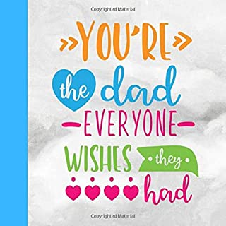 You're The Dad Everyone Wishes They Had: Dad I Wrote a Book About You | Fill in the blank personalized book with prompts | what I love about Dad | ... Birthday & Christmas Gifts for Dad from Kids
