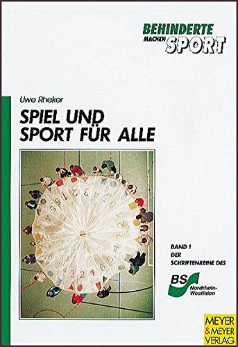 Spiel und Sport für alle. Behinderte machen Sport