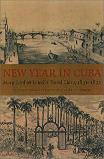 New Year in Cuba: Mary Gardner Lowell's Travel Diary, 1831-1832