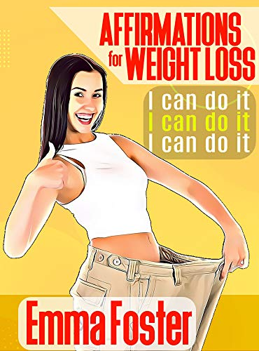 Affirmations for Weight Loss: Daily Affirmations for Rapid Weight Loss with mini Habits, Motivation and Psychology (15-days program) (English Edition)