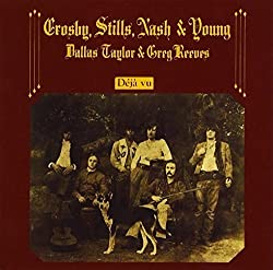 Crosby, Stills, Nash & Young / Deja Vu