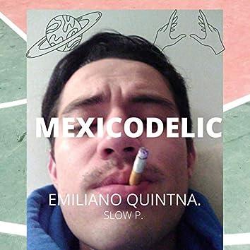Mexicodelic.