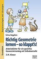 Richtig Geometrie lernen - so klappt's! 3./4. Klasse: Arbeitsblaetter fuer ein gezieltes Geometrietraining mit Selbstkontrolle