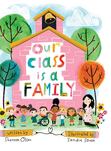Compare Textbook Prices for Our Class is a Family Illustrated Edition ISBN 9780578629100 by Olsen, Shannon,Sonke, Sandie