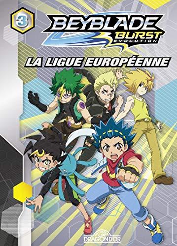 Beyblade Burst Évolution - Tome 3 - La Ligue européenne (3)