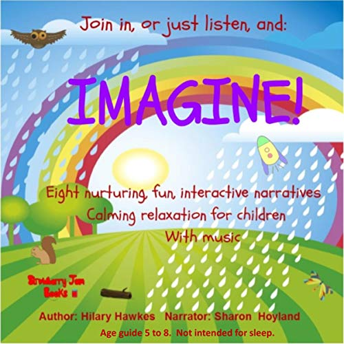 Imagine! Eight Nurturing, Fun, Interactive Narratives Calming Relaxation for Children with Music audiobook cover art