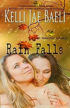 Rain Falls (Rain Falls series #1): (A Romantic Dramedy) by [Kelli Jae Baeli]