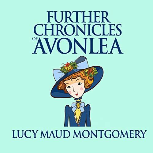 Further Chronicles of Avonlea audiobook cover art