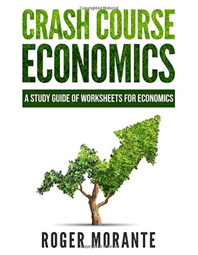 Crash Course Economics: A Study Guide of Worksheets for Economics