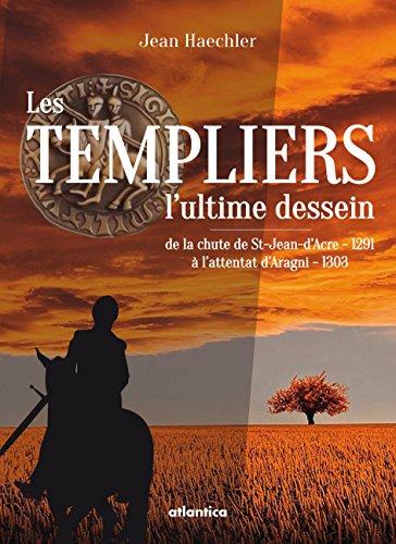 Les Templiers : l'Ultime Dessein