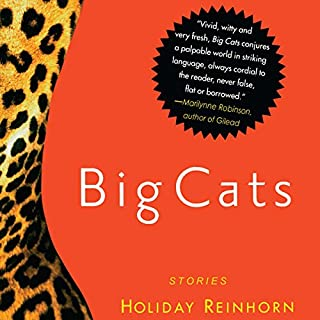 Big Cats     Stories              By:                                                                                                                                 Holiday Reinhorn                               Narrated by:                                                                                                                                 Holiday Reinhorn,                                                                                        Patricia Arquette,                                                                                        Helen Hunt,                   and others                 Length: 7 hrs and 1 min     5 ratings     Overall 4.8