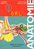 Anatomie, tome 3 - ORL