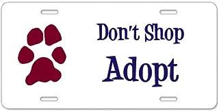 CafePress - Don't Shop Adopt Aluminum License Plate - Aluminum License Plate, Front License Plate, Vanity Tag
