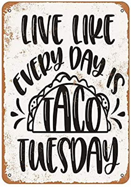 Vintage Metal Sign Tin Sign Live Like Every Day Is Taco Tuesday Home Decor Cafe Pub Shop Wall Art 8x12